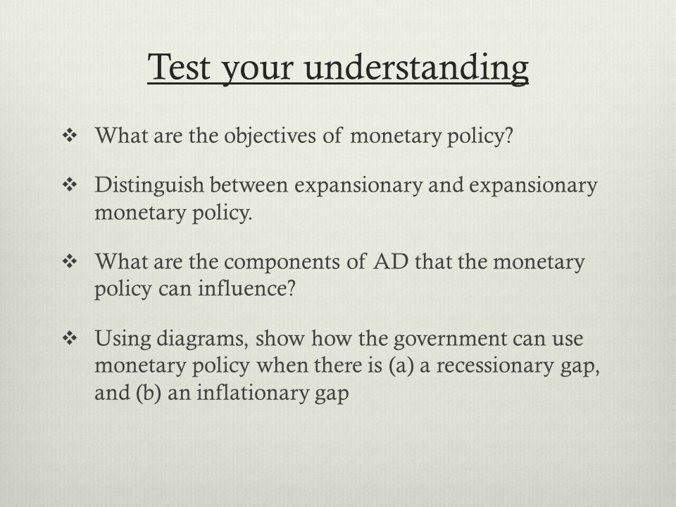 Test your understanding  What are the objectives of monetary policy.