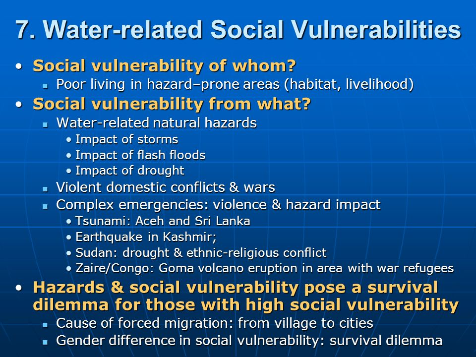 7. Water-related Social Vulnerabilities Social vulnerability of whom Social vulnerability of whom.