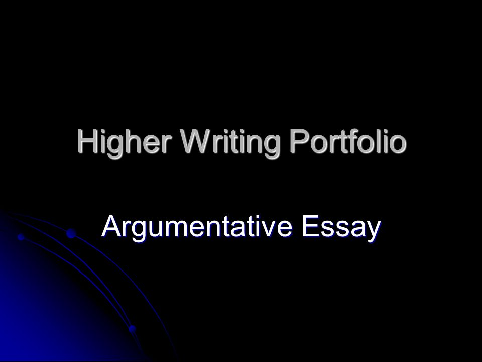 higher english persuasive essays English 1 programmes of study n5 and higher writing folio resources make sure you look at the bbc bitesize section on writing: a persuasive essay.