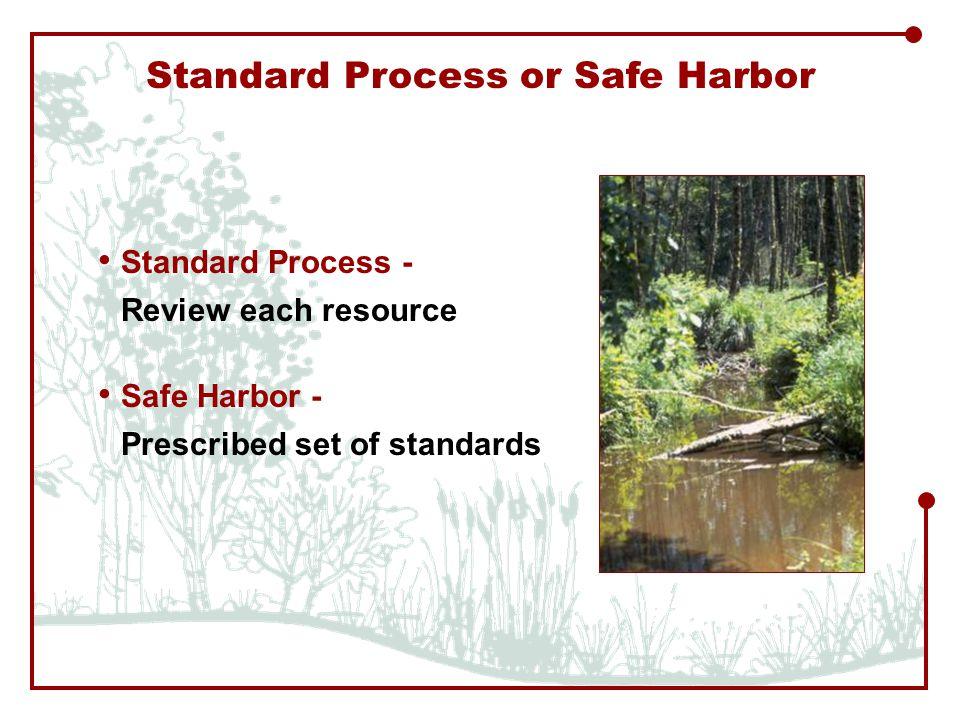 Standard Process or Safe Harbor Standard Process - Review each resource Safe Harbor - Prescribed set of standards