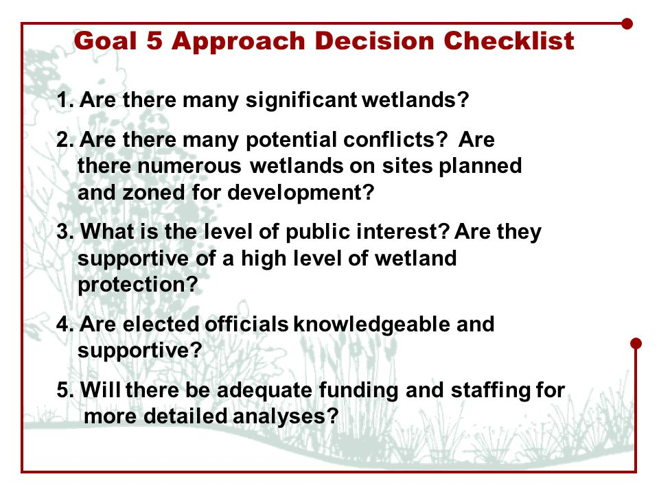 Goal 5 Approach Decision Checklist 1. Are there many significant wetlands.
