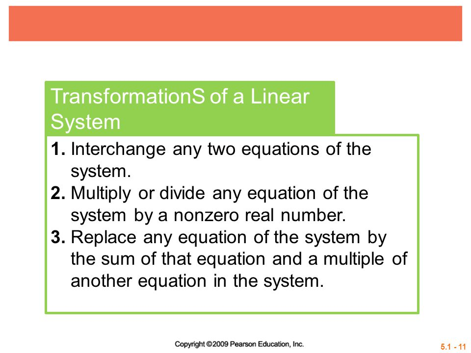 TransformationS of a Linear System 1. Interchange any two equations of the system.