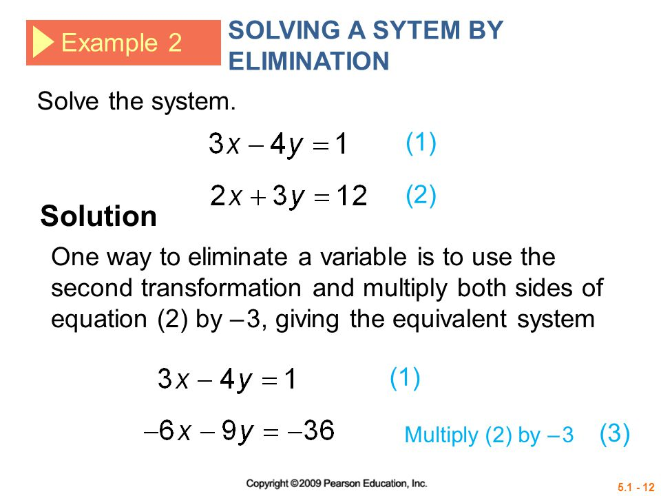 Example 2 SOLVING A SYTEM BY ELIMINATION Solve the system.