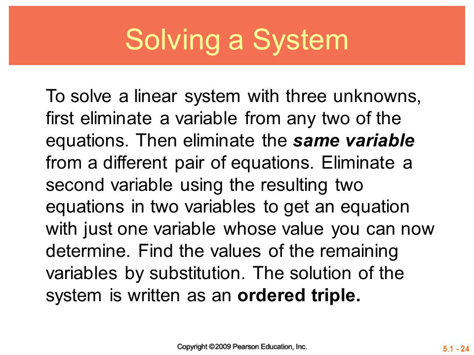 Solving a System To solve a linear system with three unknowns, first eliminate a variable from any two of the equations.