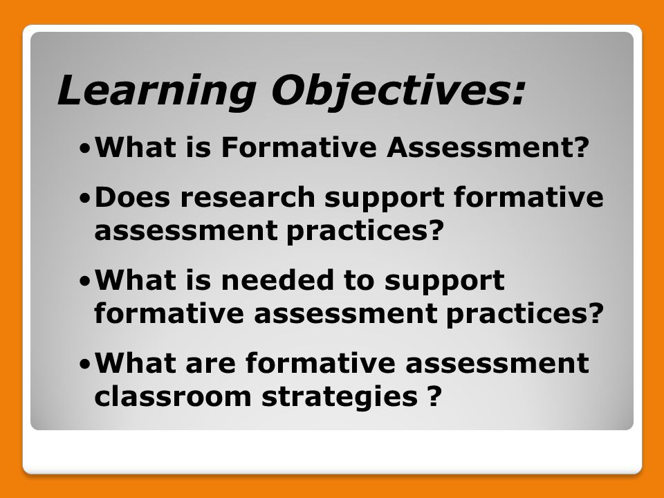 Learning Objectives: What is Formative Assessment.