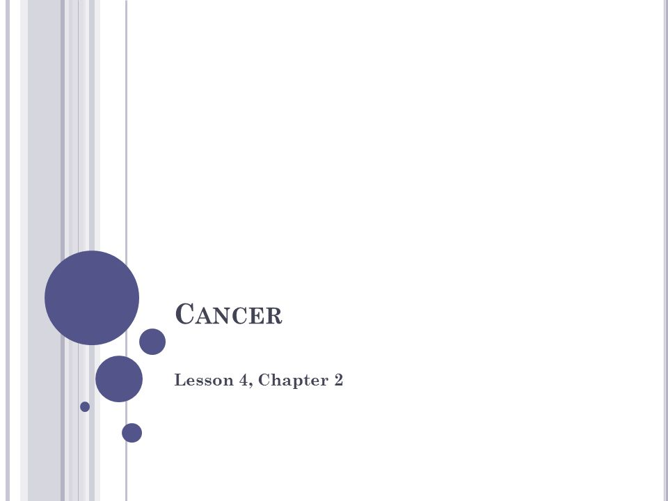 C ANCER Lesson 4, Chapter 2
