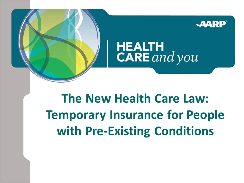 The New Health Care Law: Temporary Insurance for People with Pre-Existing Conditions