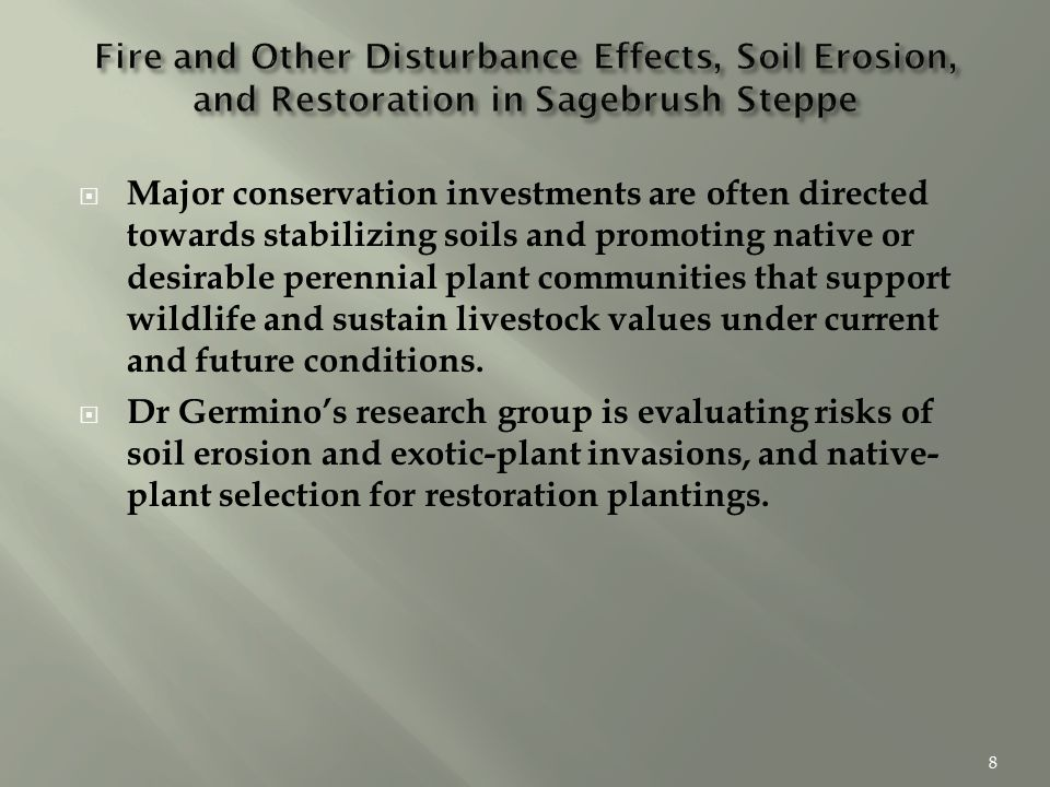  Major conservation investments are often directed towards stabilizing soils and promoting native or desirable perennial plant communities that support wildlife and sustain livestock values under current and future conditions.