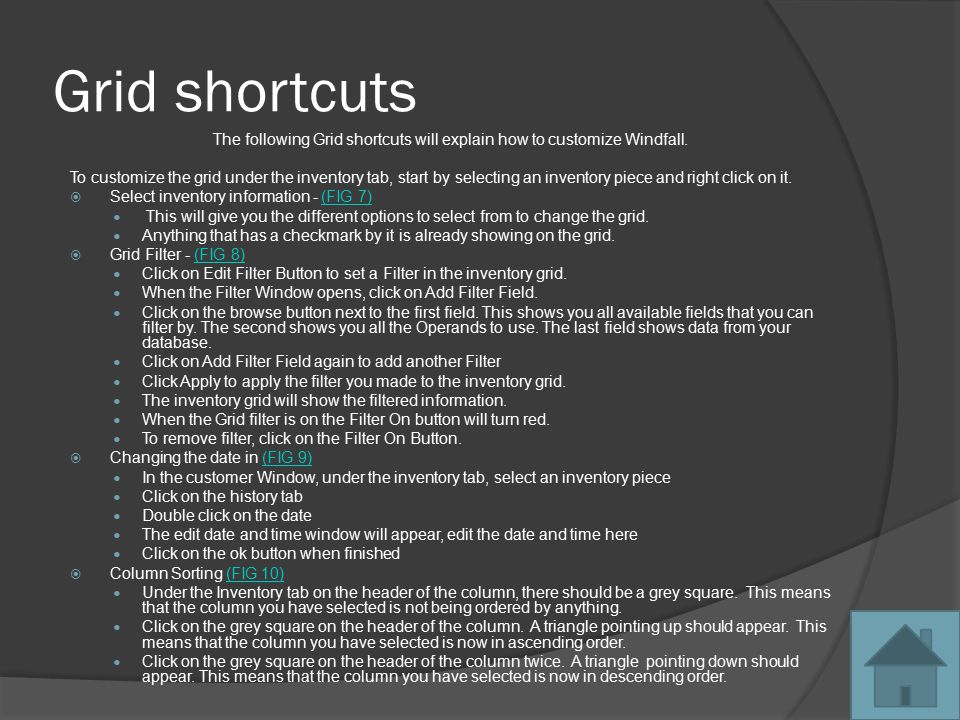 Grid shortcuts The following Grid shortcuts will explain how to customize Windfall.