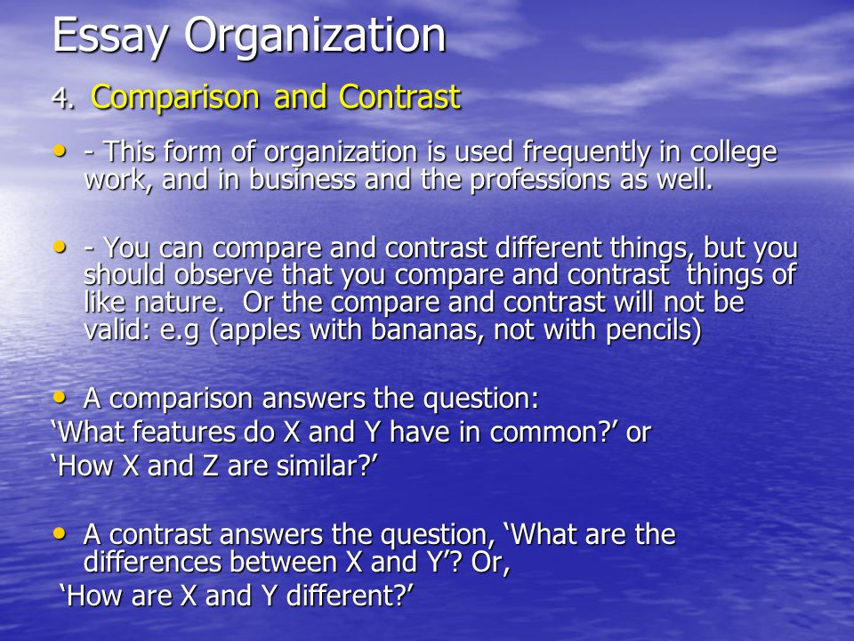 comparison and contrast essay organization What is a comparison / contrast essay a comparison shows how two subjects are similar a contrast shows how two subjects are different people compare and contrast.