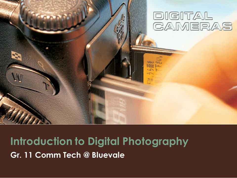 Introduction to Digital Photography Gr. 11 Comm Bluevale