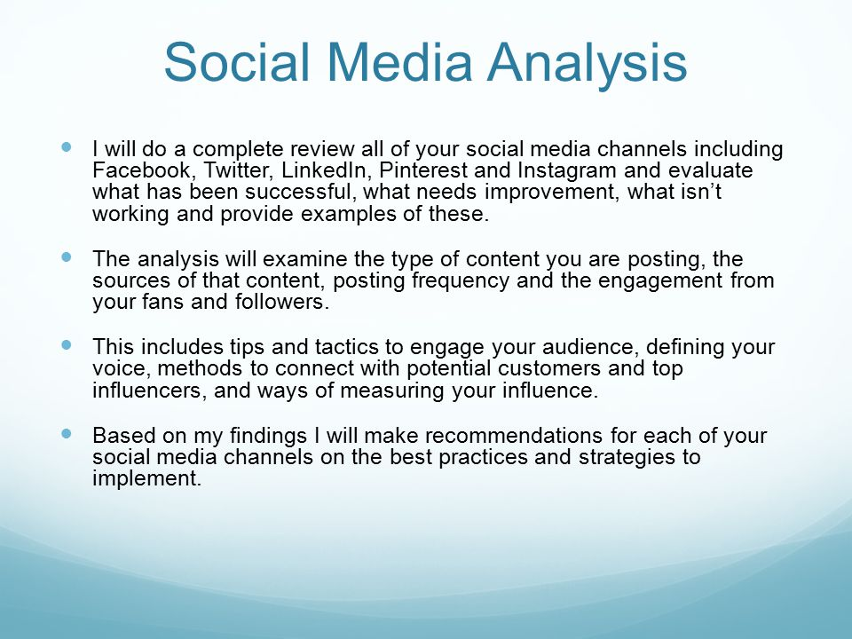 Social Media Analysis I will do a complete review all of your social media channels including Facebook, Twitter, LinkedIn, Pinterest and Instagram and evaluate what has been successful, what needs improvement, what isn't working and provide examples of these.