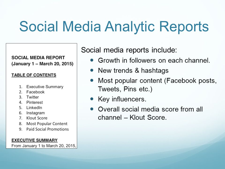 Social Media Analytic Reports Social media reports include: Growth in followers on each channel.
