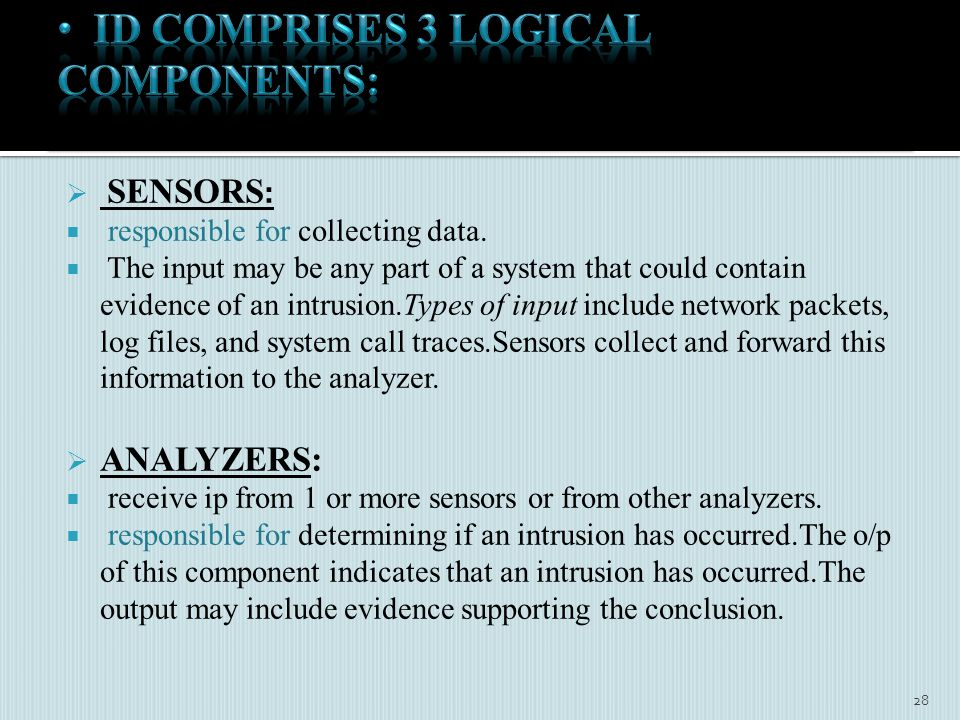  SENSORS :  responsible for collecting data.