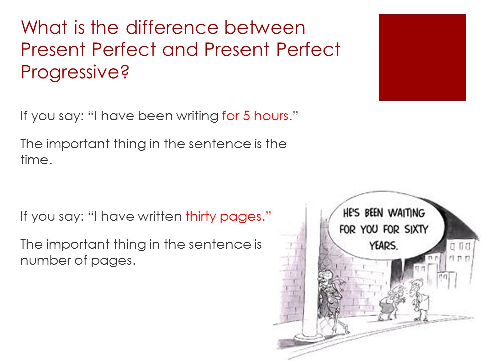What is the difference between Present Perfect and Present Perfect Progressive.