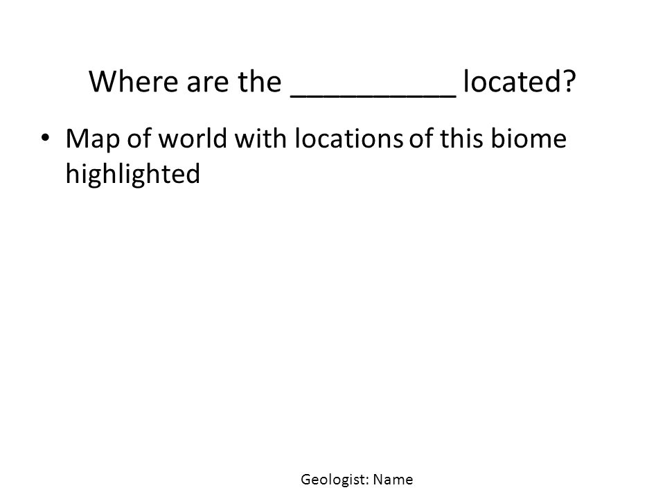 Name of biome names of group members project manager ppt download 2 where are the located map of world sciox Choice Image