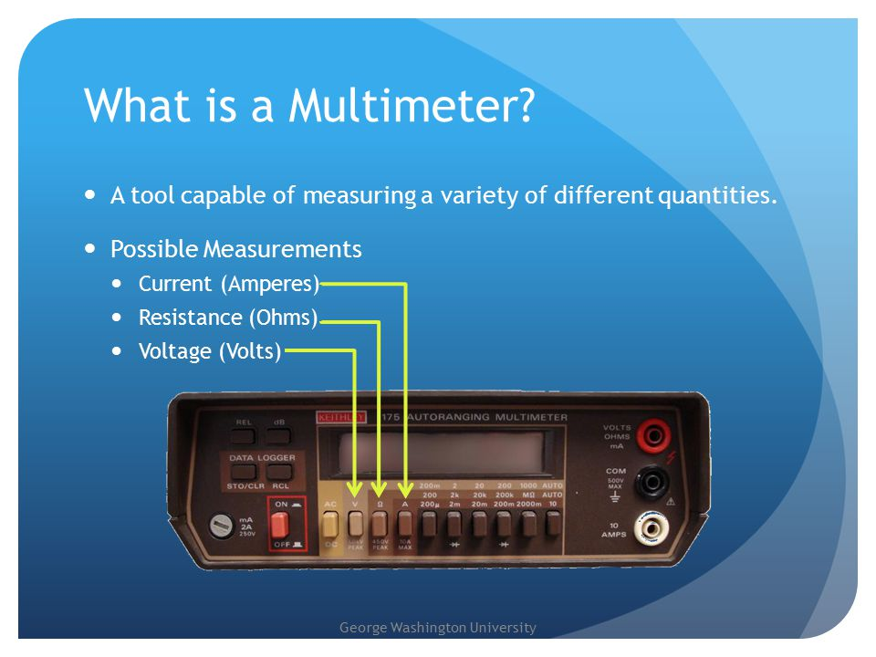 George Washington University What is a Multimeter.