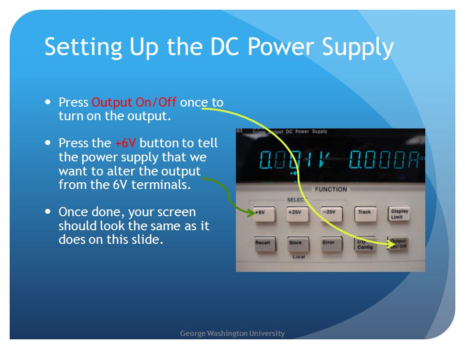 Setting Up the DC Power Supply Press Output On/Off once to turn on the output.