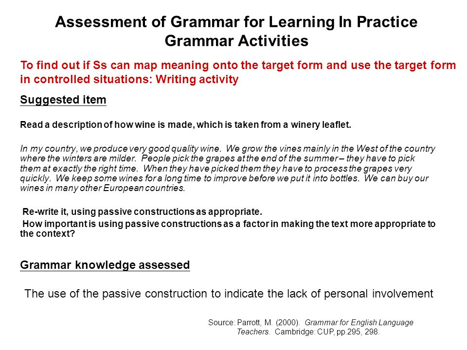 Assessment of Grammar for Learning In Practice Grammar Activities Read a description of how wine is made, which is taken from a winery leaflet.