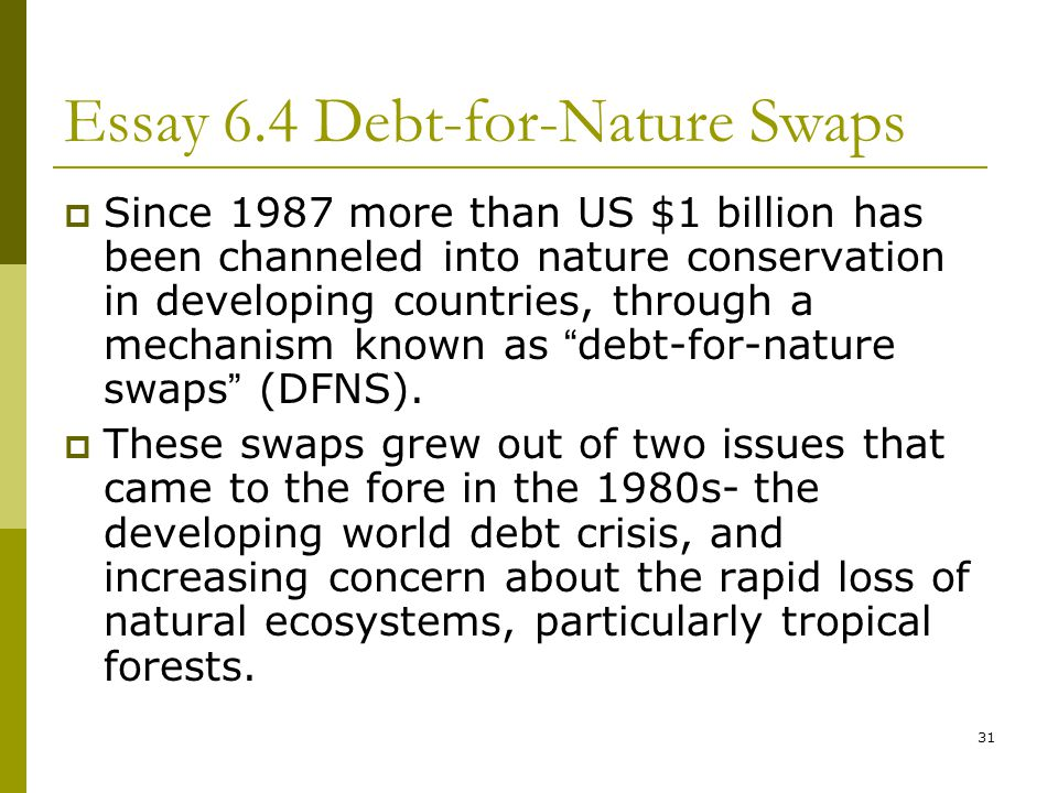 habitat degradation and loss 鄭先祐 ayo 台南大學 環境與生態學院  31 essay 6 4 debt for nature swaps  since 1987 more than us 1