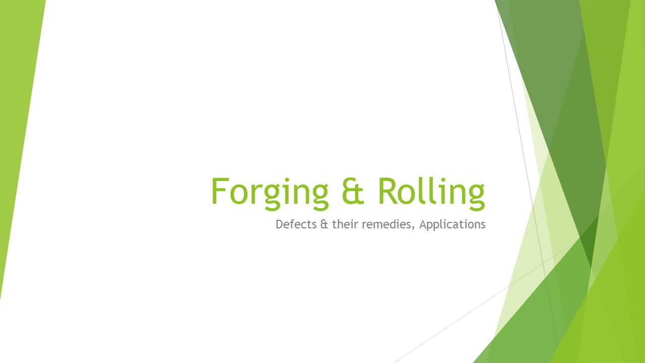 Forging & Rolling Defects & their remedies, Applications