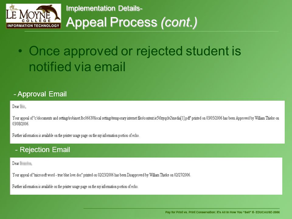 Once approved or rejected student is notified via  - Approval  - Rejection  Implementation Details- Appeal Process (cont.)