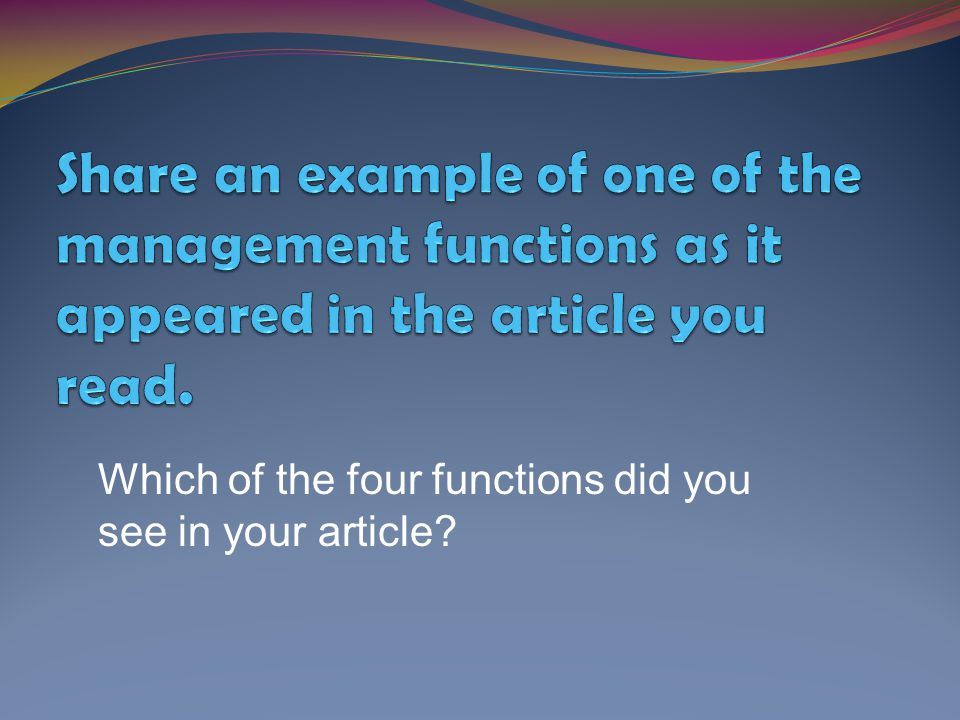 Which of the four functions did you see in your article?