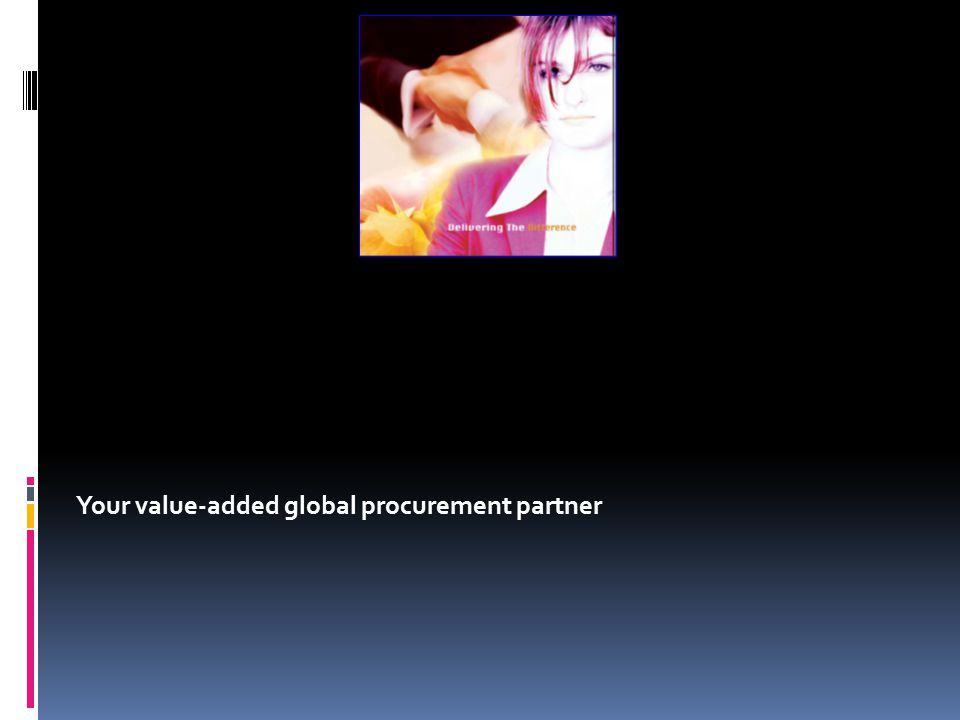 Your value-added global procurement partner
