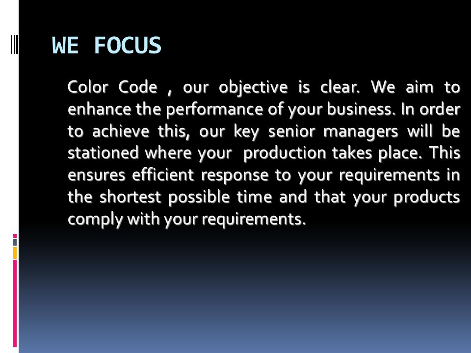 WE FOCUS Color Code, our objective is clear. We aim to enhance the performance of your business.