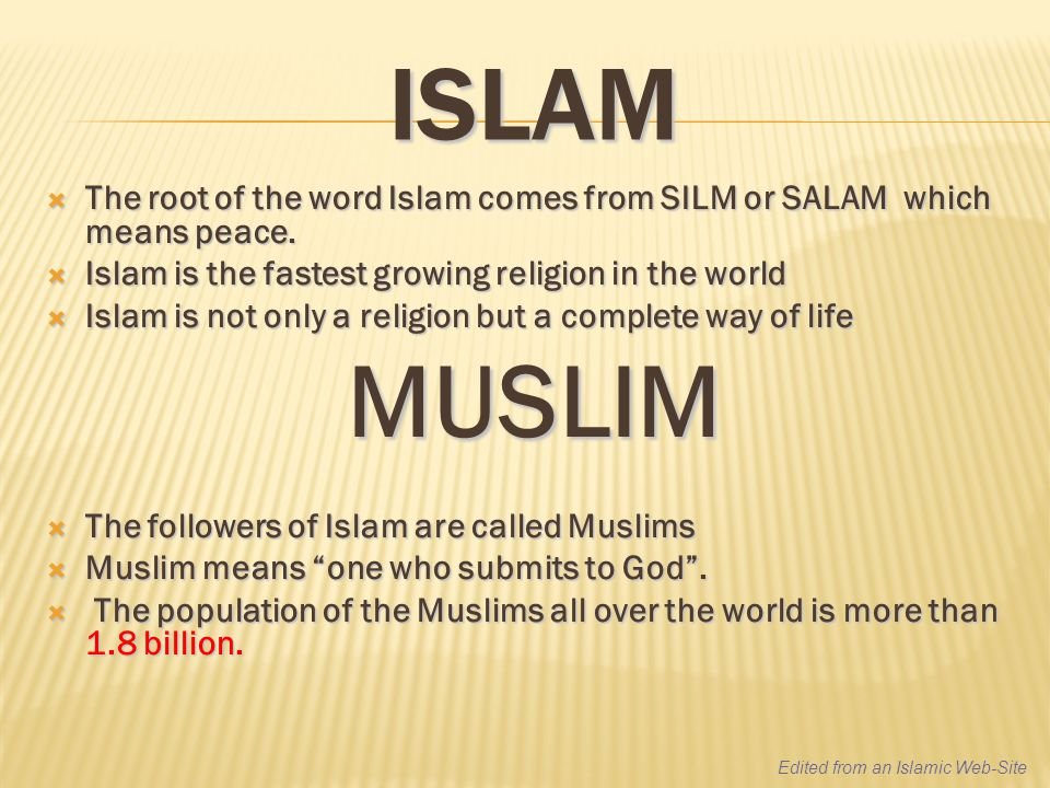 ISLAM The Root Of The Word Islam Comes From SILM Or SALAM Which - The fastest growing religion