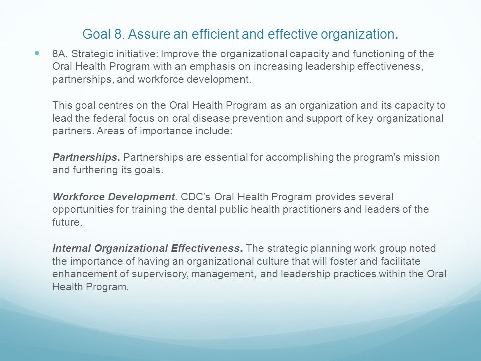 Goal 8. Assure an efficient and effective organization.
