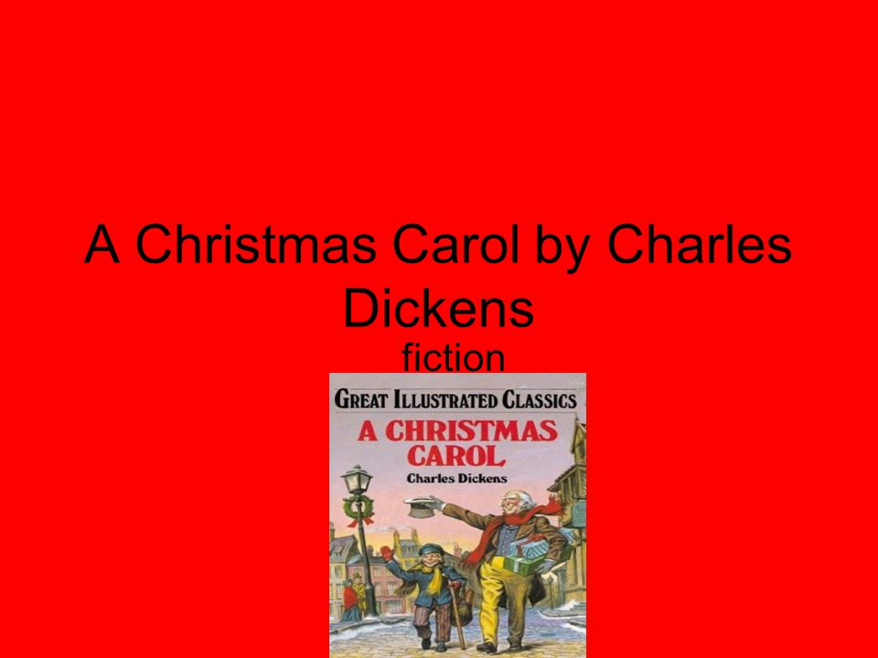 A Christmas Carol by Charles Dickens fiction