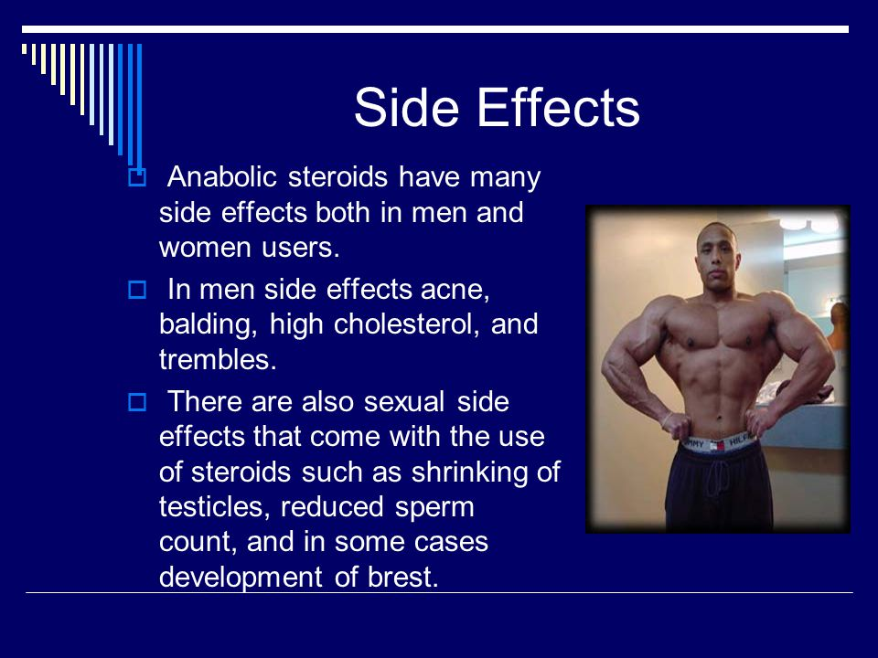 an analysis on the effects of anabolic steroids Case reports and small studies indicate that anabolic steroids, when used in high doses, increase irritability and aggression some steroid abusers.