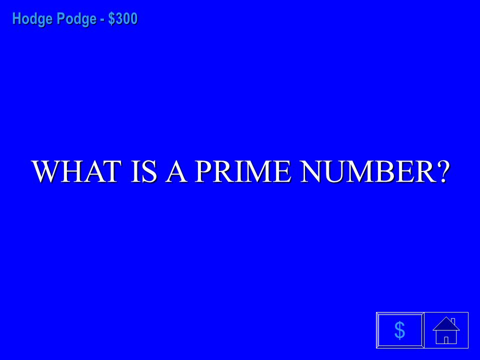 Hodge Podge - $200 WHAT IS AN EDGE $