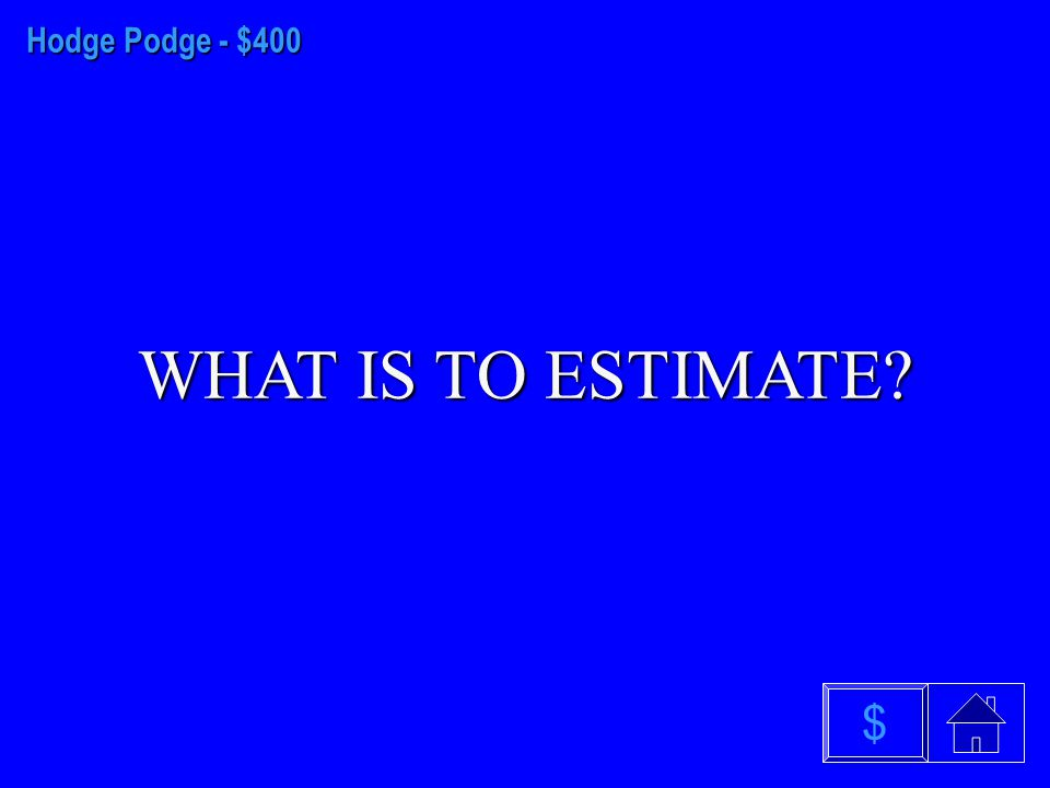 Hodge Podge - $300 WHAT IS A PRIME NUMBER $