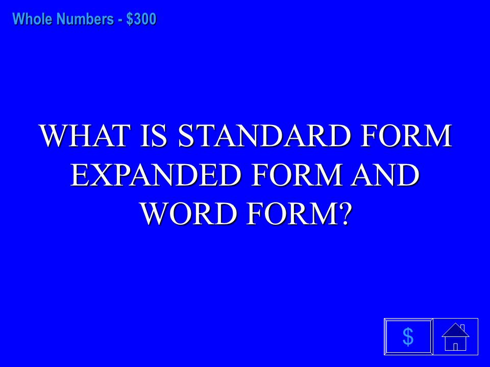 Whole Numbers - $200 WHAT IS STANDARD FORM $
