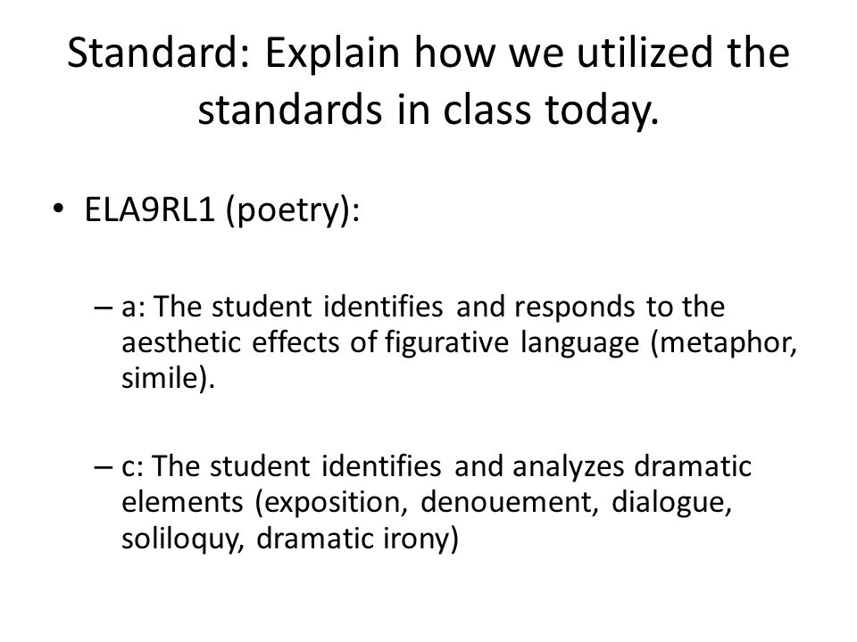 Standard: Explain how we utilized the standards in class today.