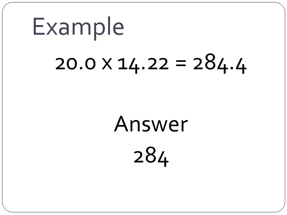 Example 20.0 x = Answer 284