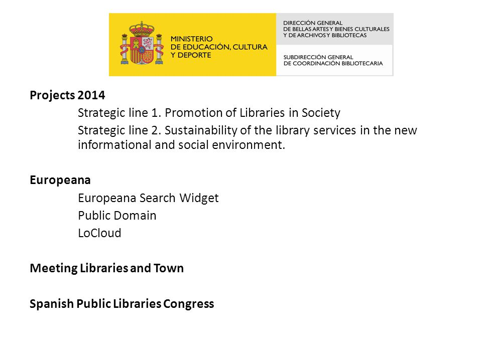 Projects 2014 Strategic line 1. Promotion of Libraries in Society Strategic line 2.
