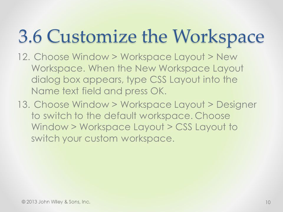 3.6 Customize the Workspace 12. Choose Window > Workspace Layout > New Workspace.