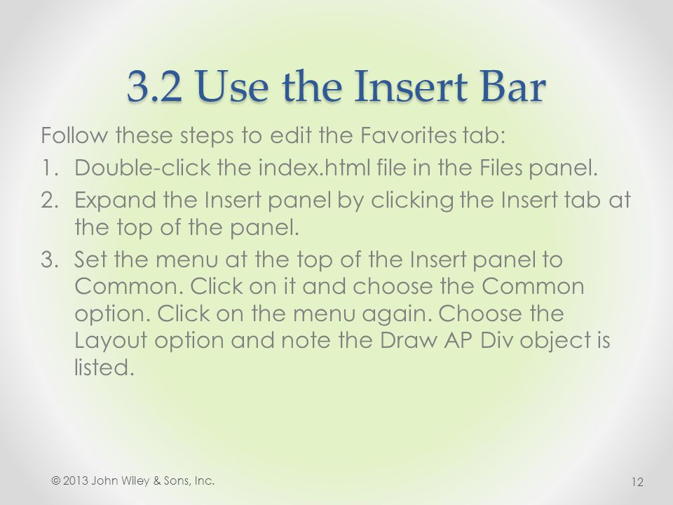 3.2 Use the Insert Bar Follow these steps to edit the Favorites tab: 1.Double-click the index.html file in the Files panel.