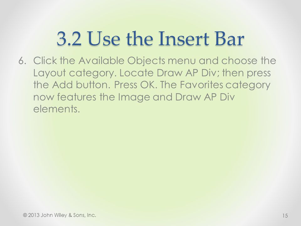3.2 Use the Insert Bar 6.Click the Available Objects menu and choose the Layout category.