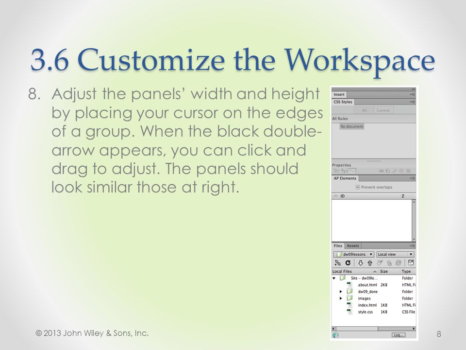 3.6 Customize the Workspace 8.Adjust the panels' width and height by placing your cursor on the edges of a group.