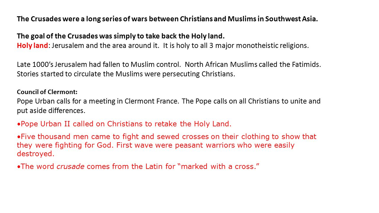 The Crusades were a long series of wars between Christians and Muslims in Southwest Asia.