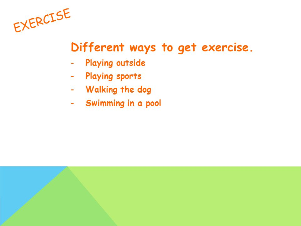 EXERCISE Different ways to get exercise.