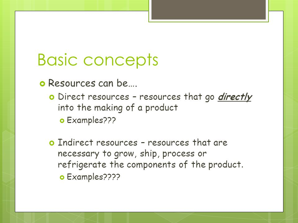 Basic concepts  Resources can be….