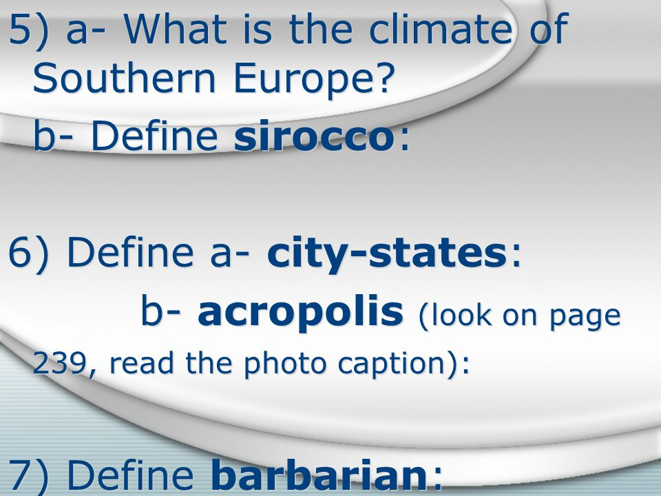 5) a- What is the climate of Southern Europe.