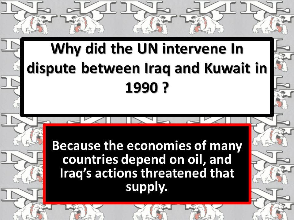 Why did the UN intervene In dispute between Iraq and Kuwait in