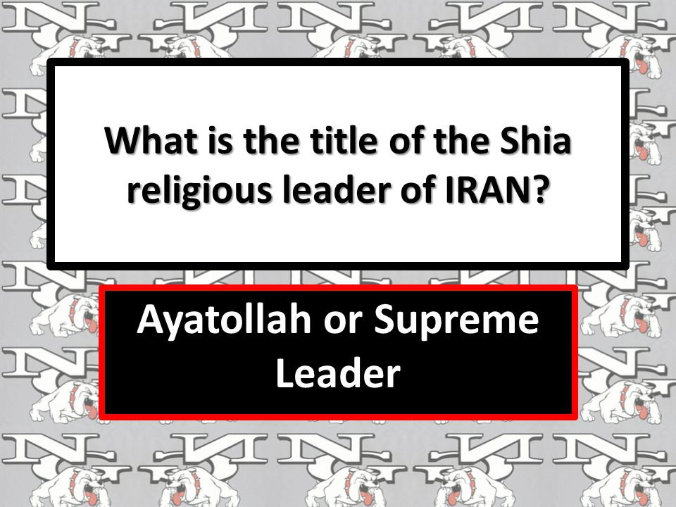 What is the title of the Shia religious leader of IRAN Ayatollah or Supreme Leader