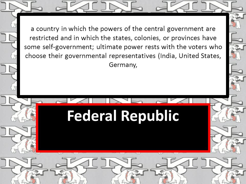 a country in which the powers of the central government are restricted and in which the states, colonies, or provinces have some self-government; ultimate power rests with the voters who choose their governmental representatives (India, United States, Germany, Federal Republic